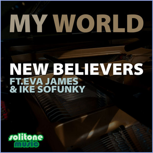 New Believers feat. Ike Sofunky & Eva James : My World