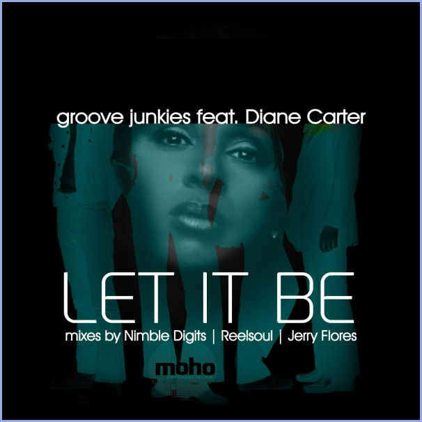 Groove Junkies feat. Diane Carter : Let It Be