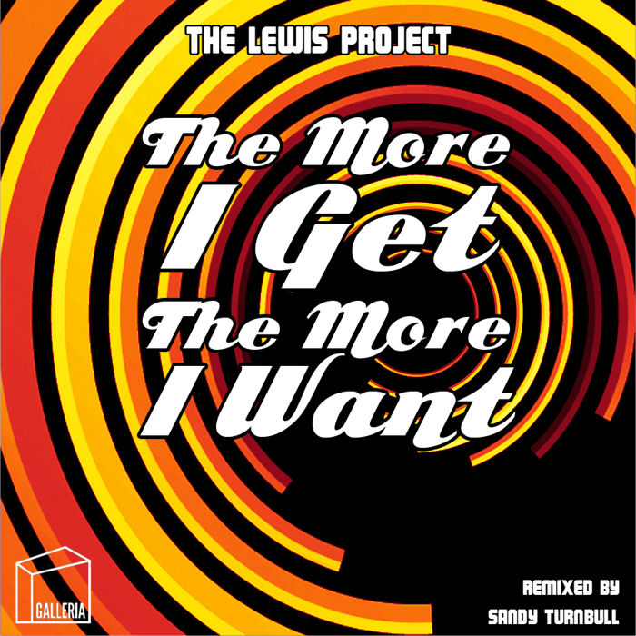 The Lewis Project : The More I Get, The More I Want