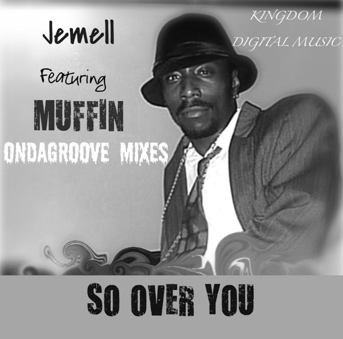 Jemell feat. Muffin : So Over You