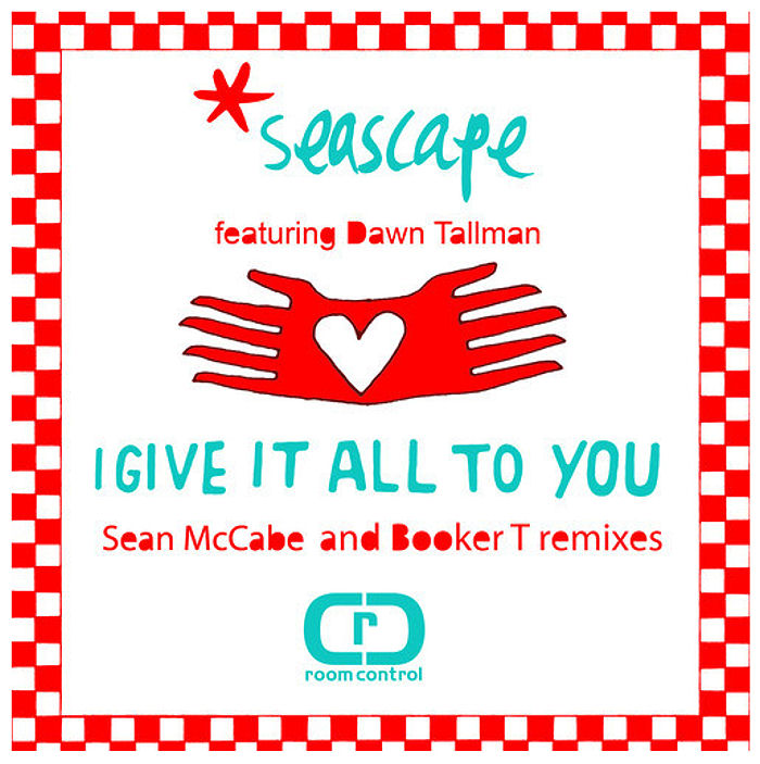 Seascape feat. Dawn Tallman : I Give It All To You