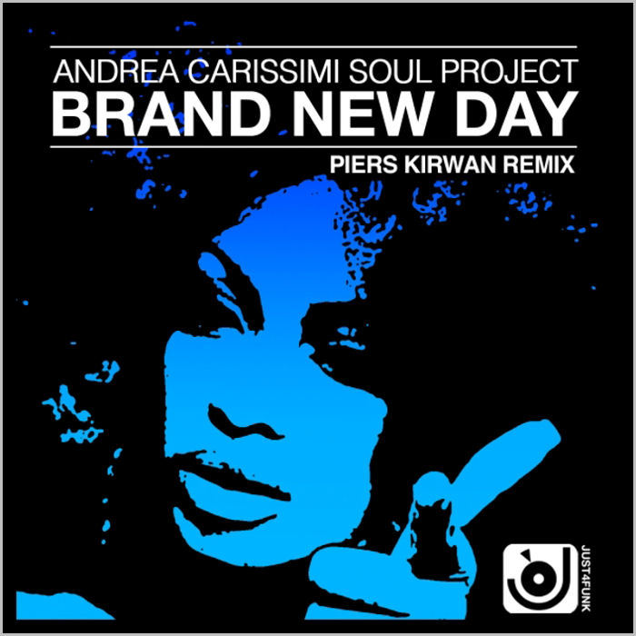 Andrea Carissimi Soul Project : Brand New Day (Remixes)