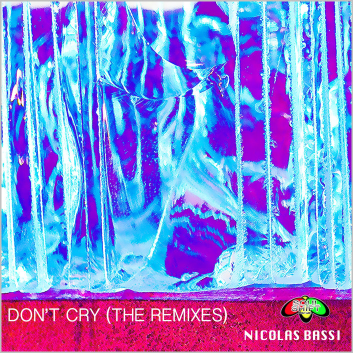 Nicolas Bassi : Don't Cry (Remixes)
