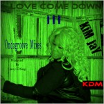 Kim Jay : Love Come Down (Ondagroove Remixes)