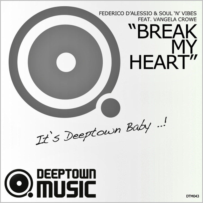 Federico D'Alessio & Soul N Vibes feat. Vangela Crowe : Break My Heart