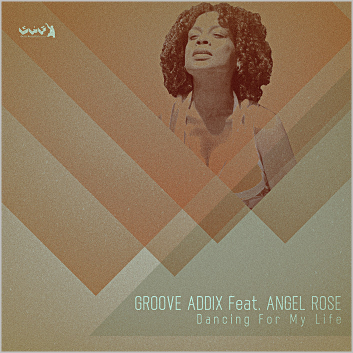 Groove Addix feat. Angel Rose : Dancing For My Life