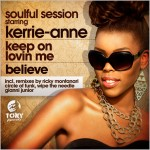 Soulful Session Starring Kerrie-Anne : Keep On Lovin Me / Believe