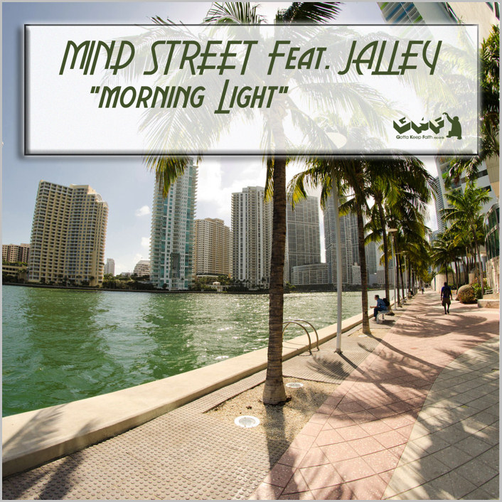 Mind Street feat. Jalley - Morning Light [2014 - Gotta Keep Faith]