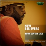 New Believers - Your Love Is Like