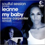 Soulful Session starring Leanne - My Baby (Kenny Carpenter Remixes) [2014 - Tony]
