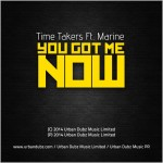 Time Takers feat. Marine - You Got Me Now