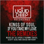 Kings Of Soul : If You Take My Love (Remixes)