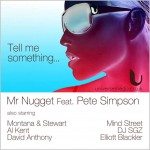 Mr Nugget feat. Pete Simpson : Tell Me Something