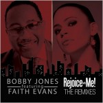 Bobby Jones feat. Faith Evans - Rejoice With Me (Remixes)