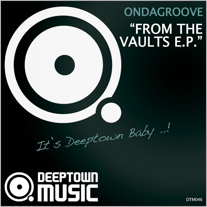 Ondagroove – From The Vaults E.P. [2014 – Deeptown Music]