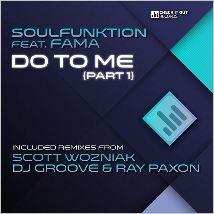 Soulfunktion feat. Fama – Do To Me (Part 1) [2014 – Check It Out Records]