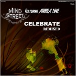 Mind Street feat. Andrea Love : Celebrate (Remixes)