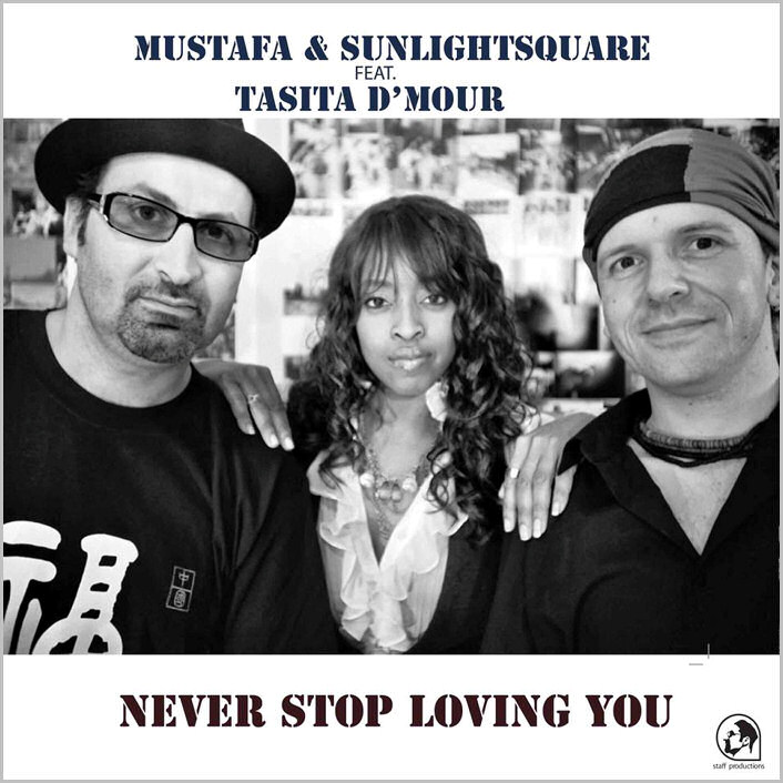 Mustafa & Sunlightsquare feat. Tasita D'Mour - Never Stop Loving You [2014 - Staff Productions]