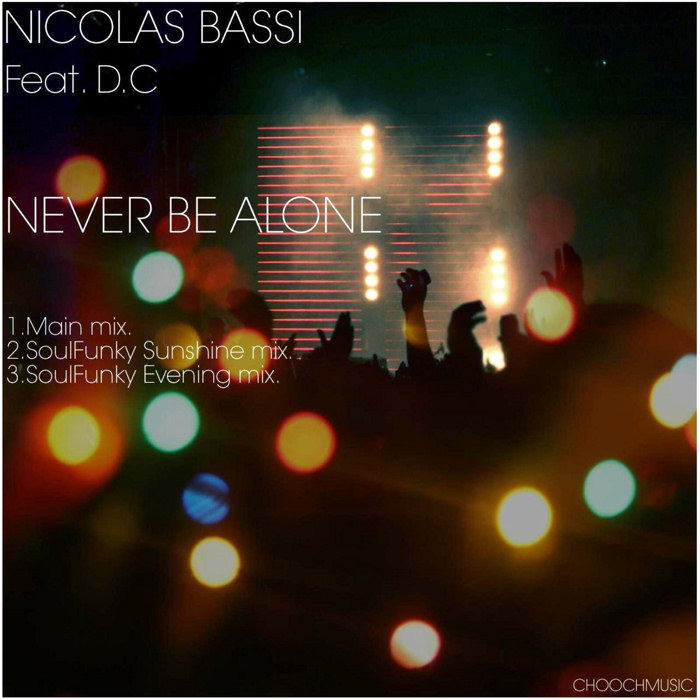 Nicolas Bassi feat. D.C. : Never Be Alone