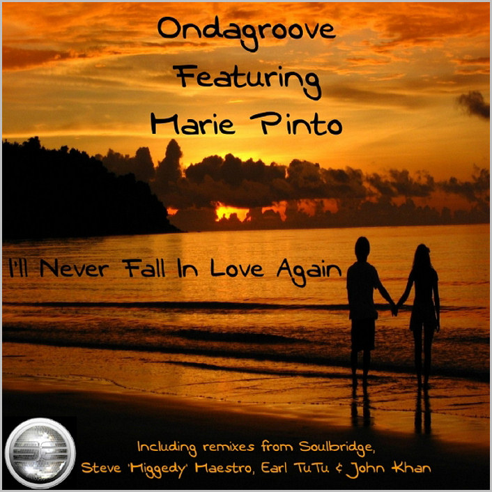 Ondagroove feat. Marie Pinto - I'll Never Fall In Love Again