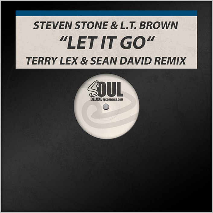 Steven Stone & L.T. Brown - Let It Go (Remixes) [2015 - Soul Deluxe]