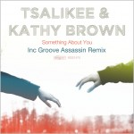Tsalikee & Kathy Brown : Something About You