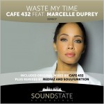 Cafe 432 feat. Marcelle Duprey : Waste My Time