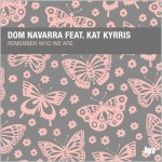 Dom Navarra feat. Kat Kyrris : Remember Who We Are