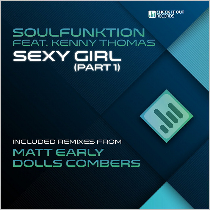SoulFunktion feat. Kenny Thomas : Sexy Girl (Matt Early, Dolls Combers)