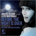 Soulful Session feat. Lizzie Nightingale : Before The Night Is Over
