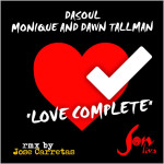 DaSoul & Monique with Dawn Tallman : Love Complete