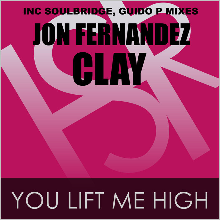 Jon Fernandez feat. Clay - You Lift Me High