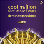 Cool Million feat. Marc Evans - Dontcha Wanna Dance [2014 - Peppermint Jam]