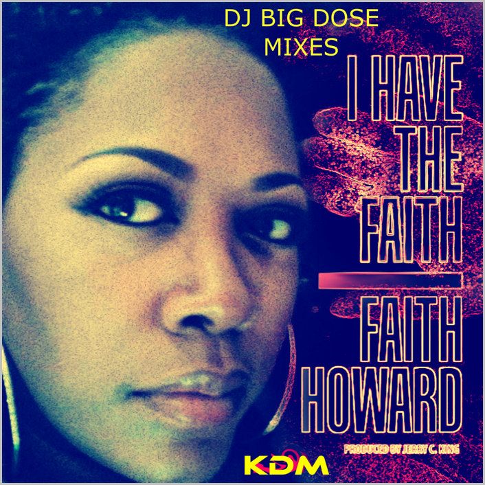 Faith Howard : Have The Faith (Remixes)