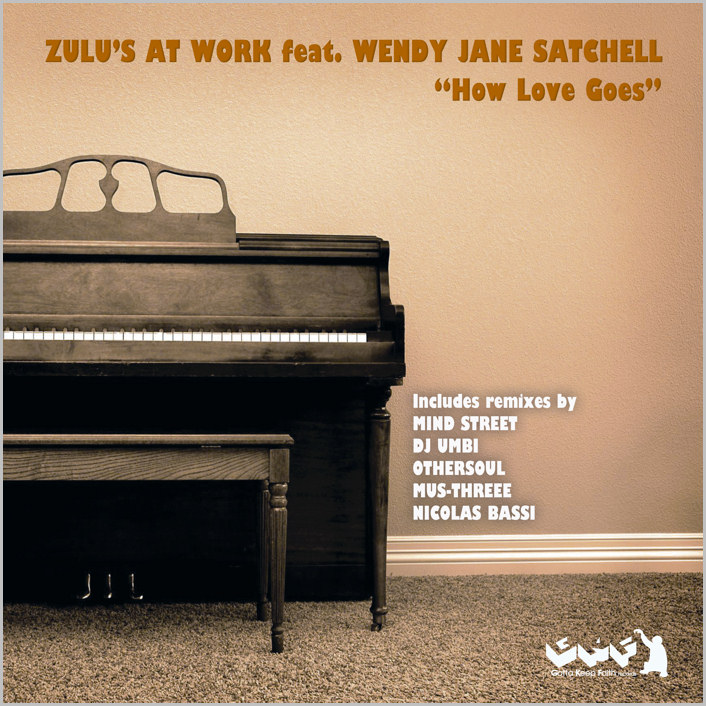 Zulu's At Work feat. Wendy Jane Satchell : How Love Goes