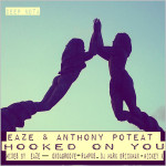 Eaze & Anthony Popeat : Hooked On You