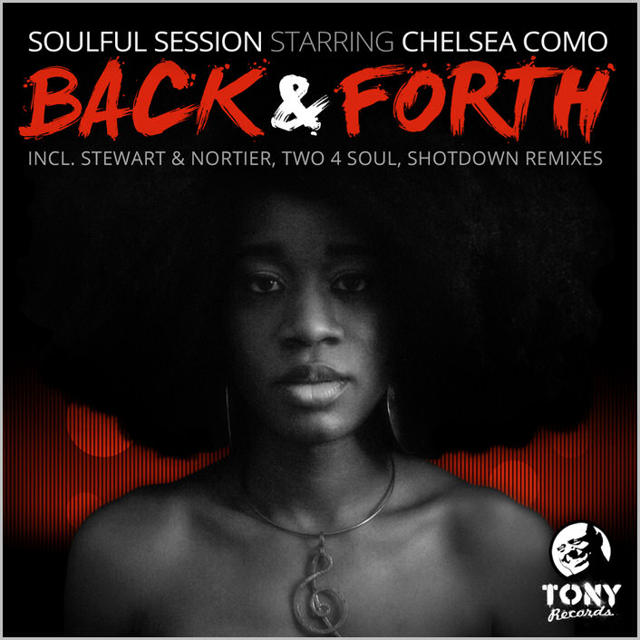 Soulful Session starring Chelsea Como : Back & Forth (Remixes)