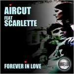 Aircut feat. Scarlette : Forever In Love