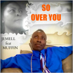 Jemell feat. Muffin : So Over You (Guido P. Remixes)
