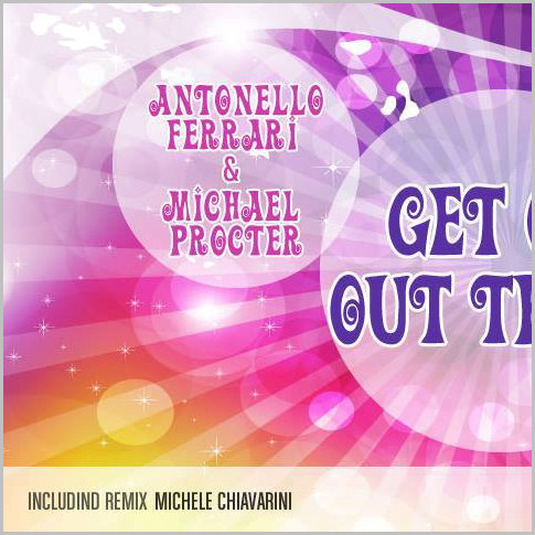 Antonello Ferrari & Michael Procter : Get On Out There (Part. 2)