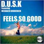 D.U.S.K. feat. Meshach Broderick : Feels So Good