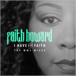 Faith Howard : I Have The Faith (The WMC Mixes)