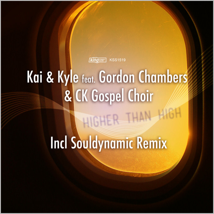 Kai & Kyle feat. Gordon Chambers & CK Gospel Choir : Higher Than High (Remixes)