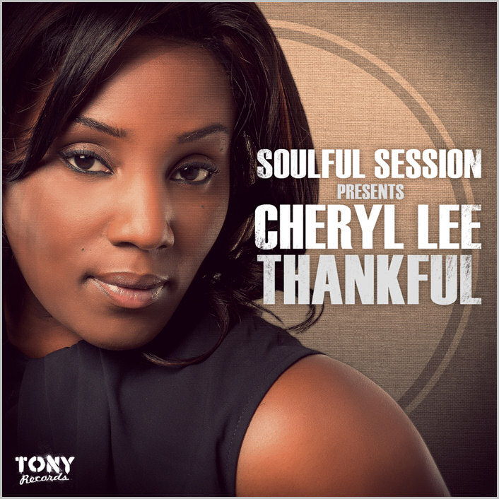 Soulful Session feat. Cheryl Lee – Thankful EP [2015 – Tony]