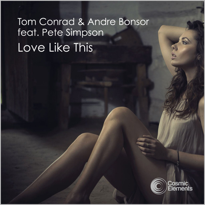 Tom Conrad & Andre Bonsor feat. Pete Simpson – Love Like This