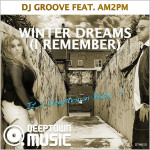 DJ Groove feat. AM2PM - Winter Dreams (I Remember)