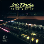 Luis Radio : Fresh Mint EP
