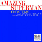 SNDSTRMS feat. Jameisha Trice - Amazing Superman [2015 - S&S]