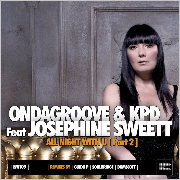 Ondagroove & KPD feat. Josephine Sweett : All Night With U (Remixes)
