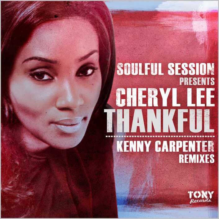 Soulful Session feat. Cheryl Lee : Thankful (Kenny Carpenter Remixes)